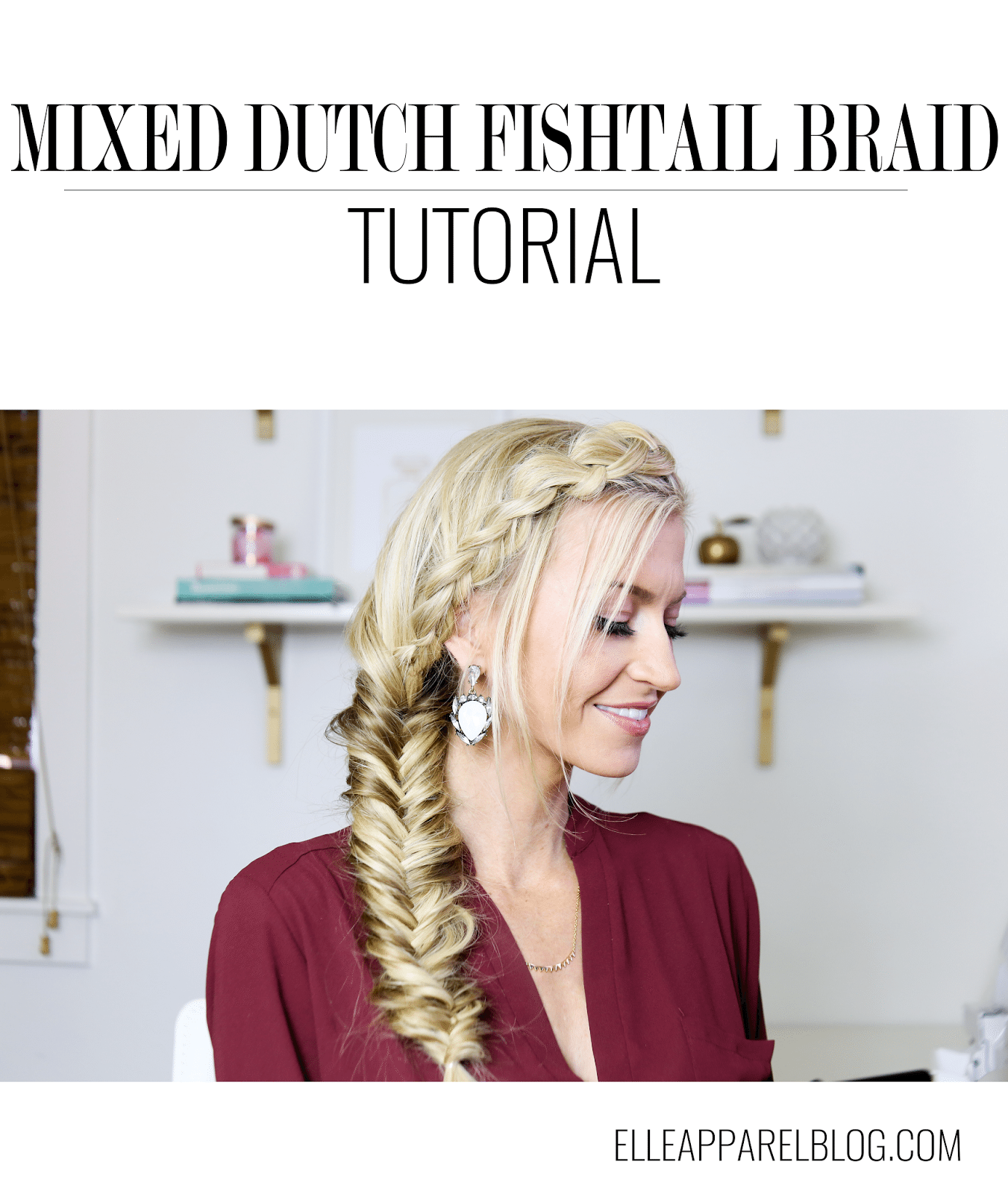 HAIR TUTORIAL:  MIXED DUTCH FRENCH BRAID