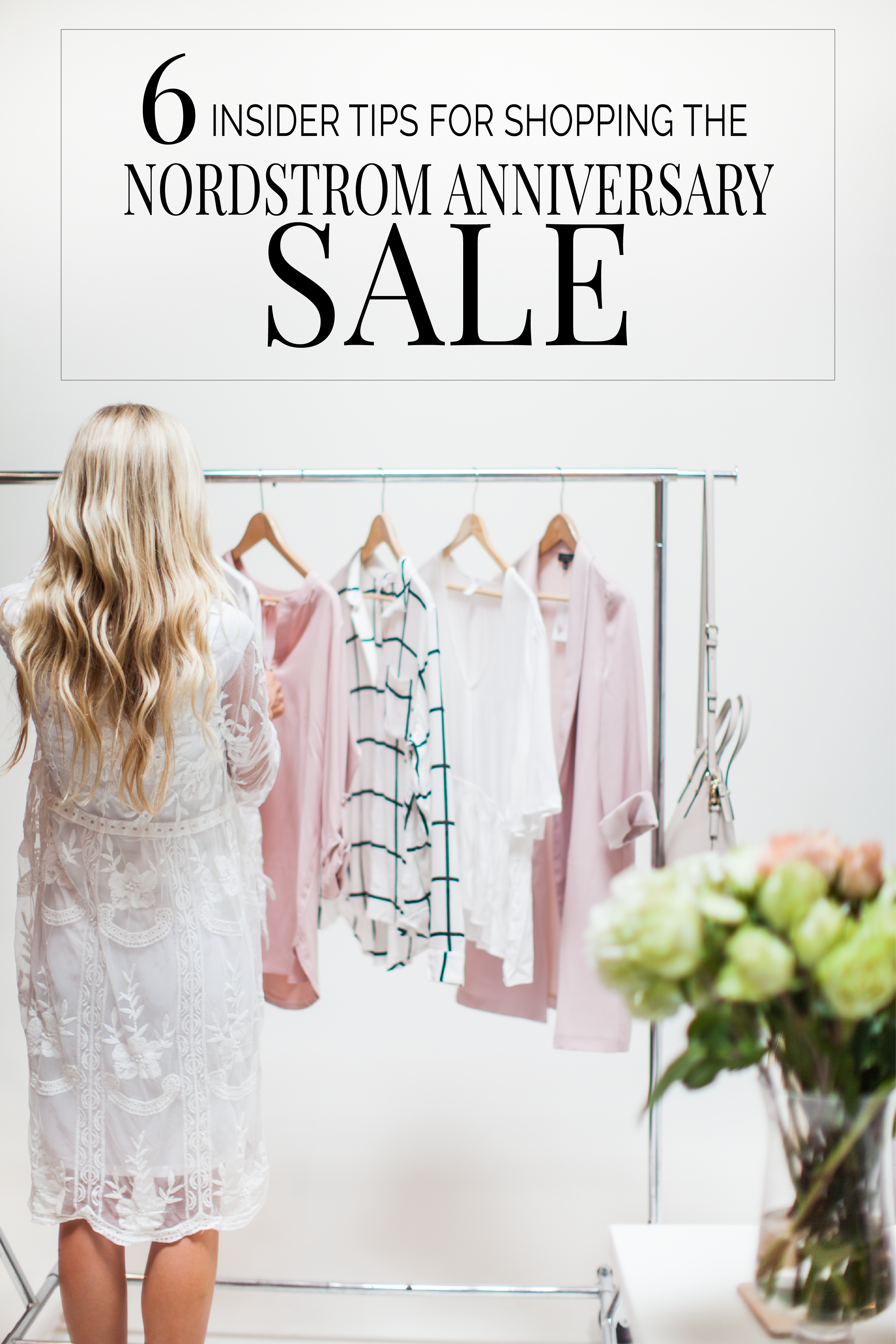 6 insider tips for shopping the Nordstrom Anniversary Sale.