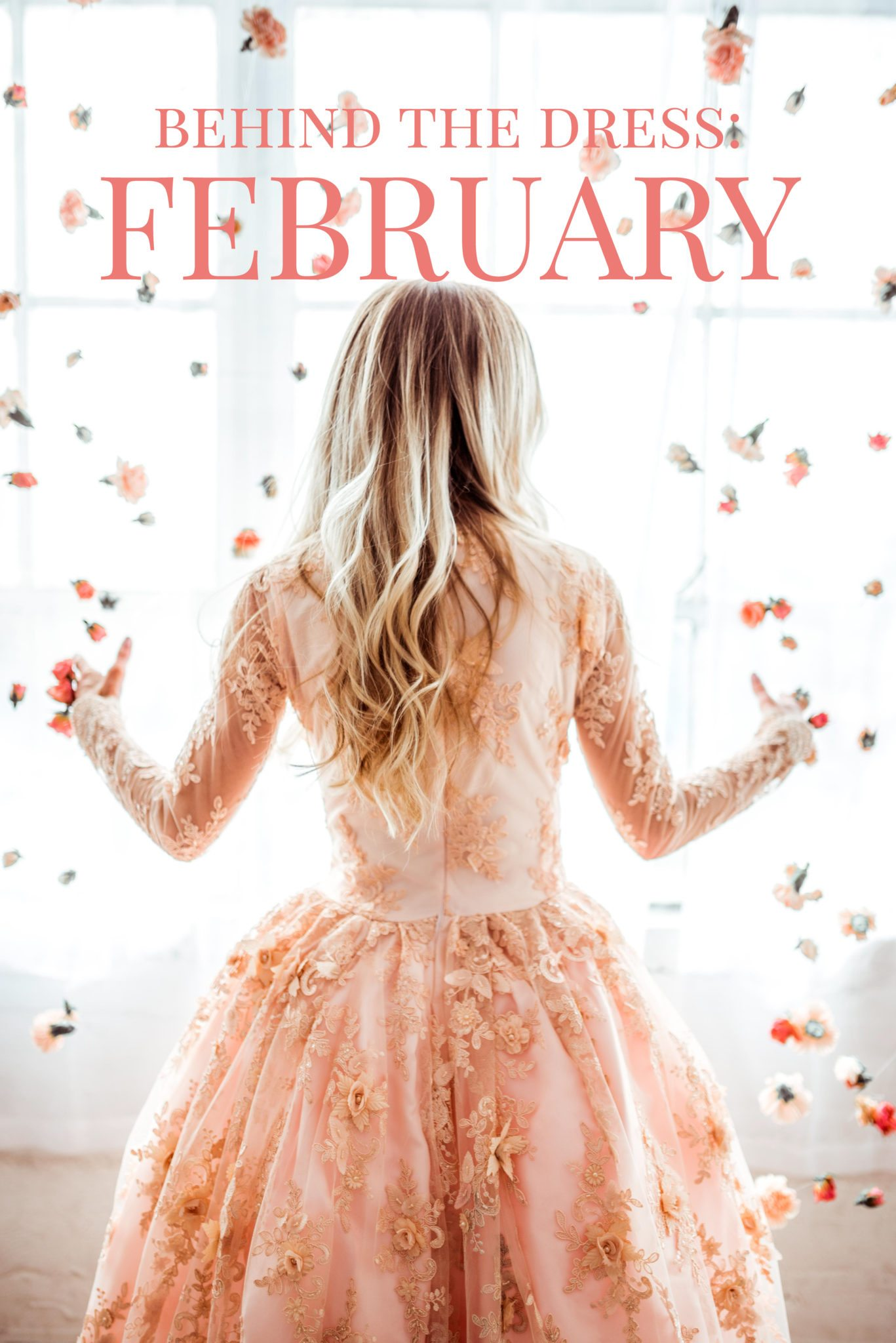 Behind the Dress: February