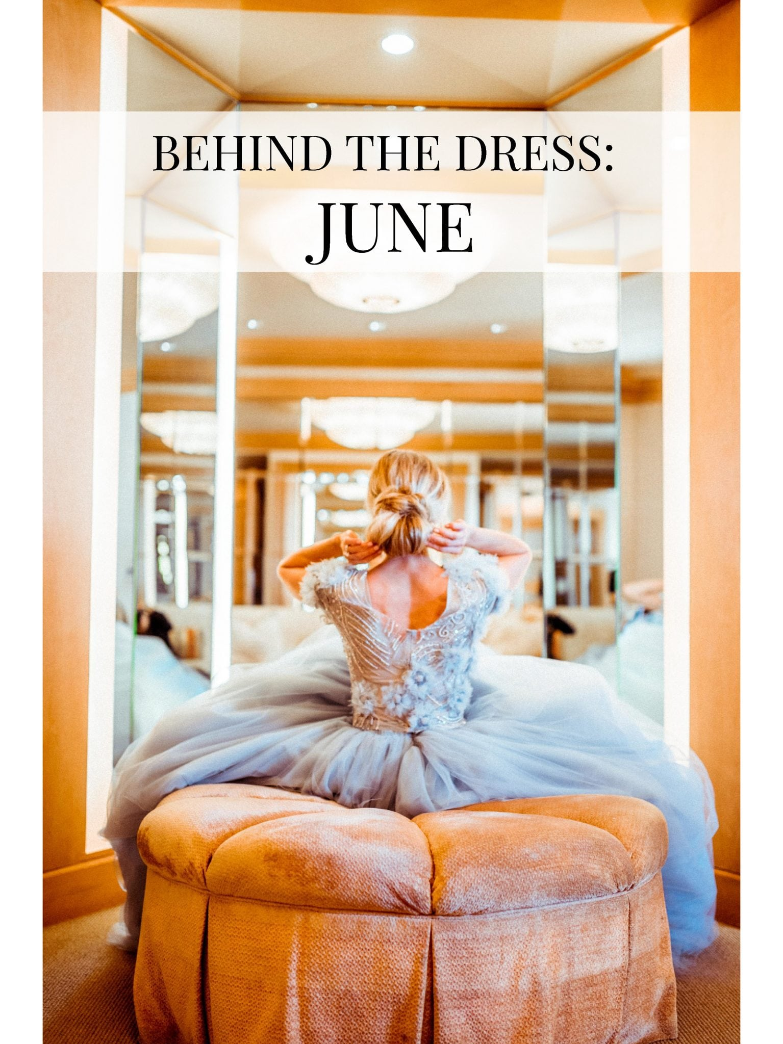 Behind The Dress: June