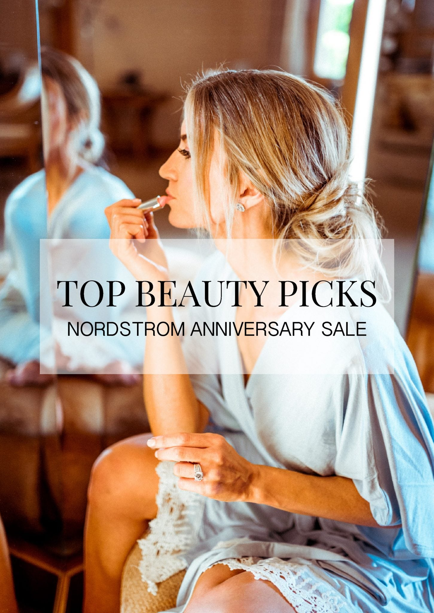 MY TOP BEAUTY PICKS OF THE NORDSTROM ANNIVERSARY SALE