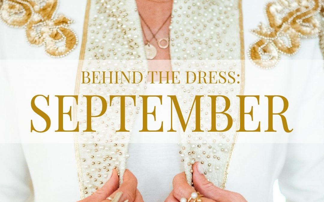 BEHIND THE DRESS: SEPTEMBER